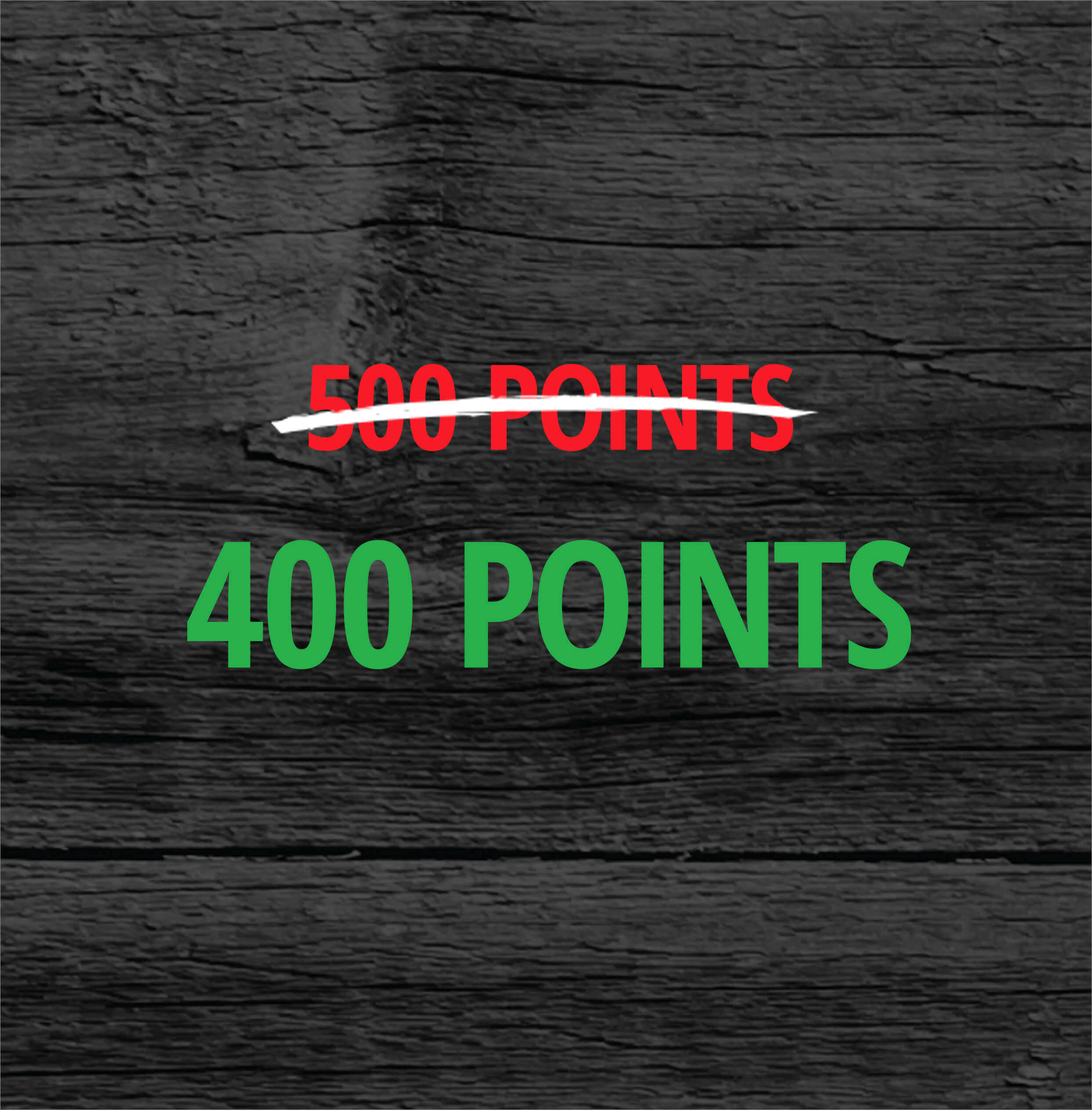 500 Points On Sale For 400 Points